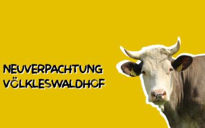 Neuverpachtung Völkleswaldhof